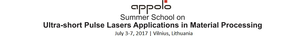 APPOLO Summer School on  Ultra-short Pulse Lasers Applications in Material Processing